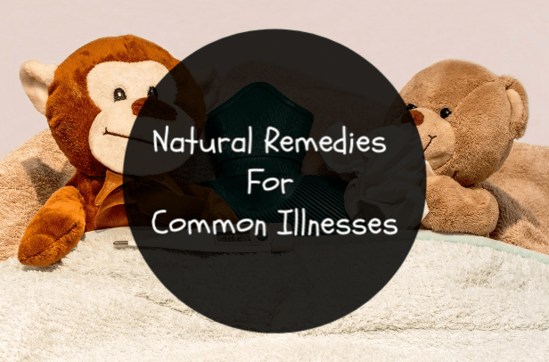 Natural Remedies For Common Illnesses