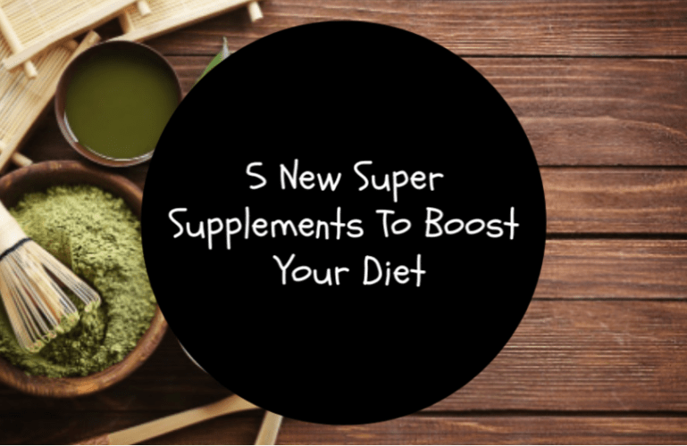 Foodie Friday Roundup:  5 New Super Supplements To Boost Your Diet