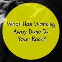 What Has Working Away Done To Your Back?