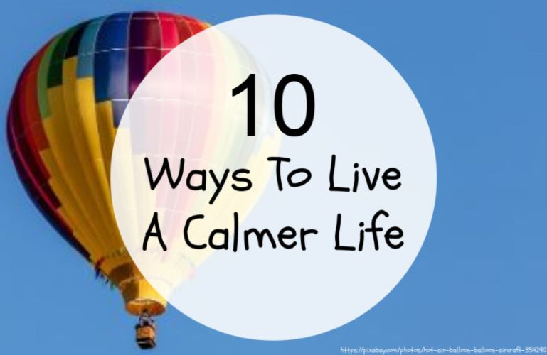 10 Ways to Live a Calmer Life