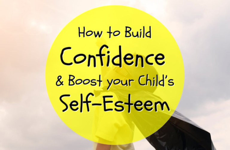 How to Build Confidence and Boost your Child's Self-Esteem