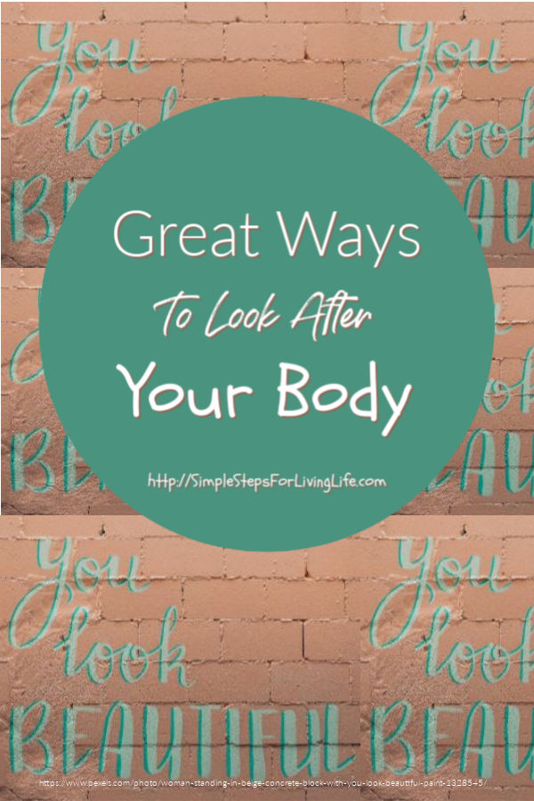 Tips for Great Ways To Take Care Of Your Body