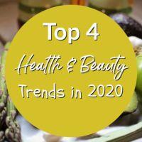 Top 4 Health & Beauty Trends In 2020