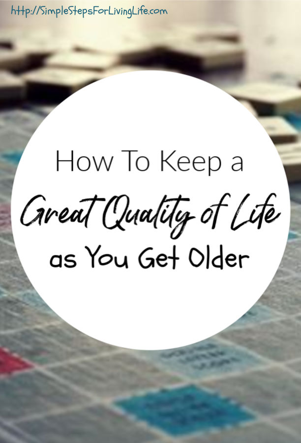 Keep a Great Quality of Life as You Get Older