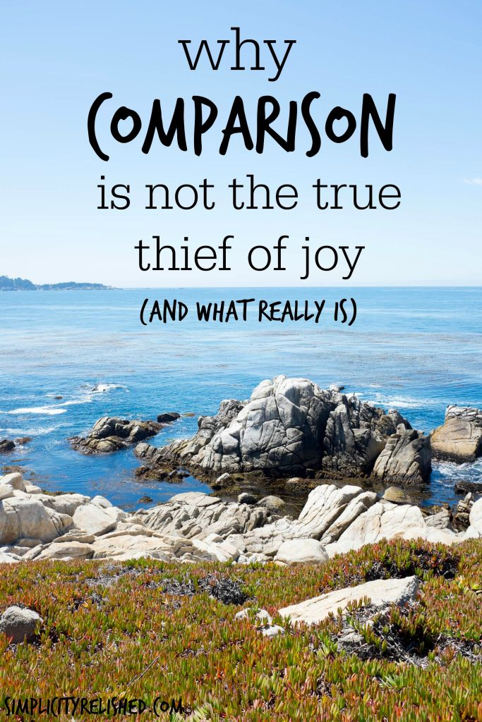 Why comparison is not the true thief of joy- and what really is