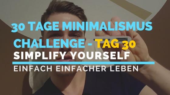 30 Tage Minimalismus Challenge - Tag 30