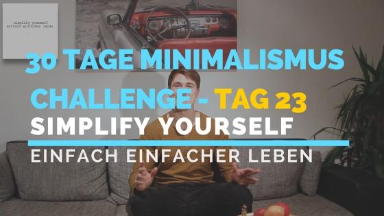 30 TAGE MINIMALISMUS CHALLENGE - TAG 23_blog