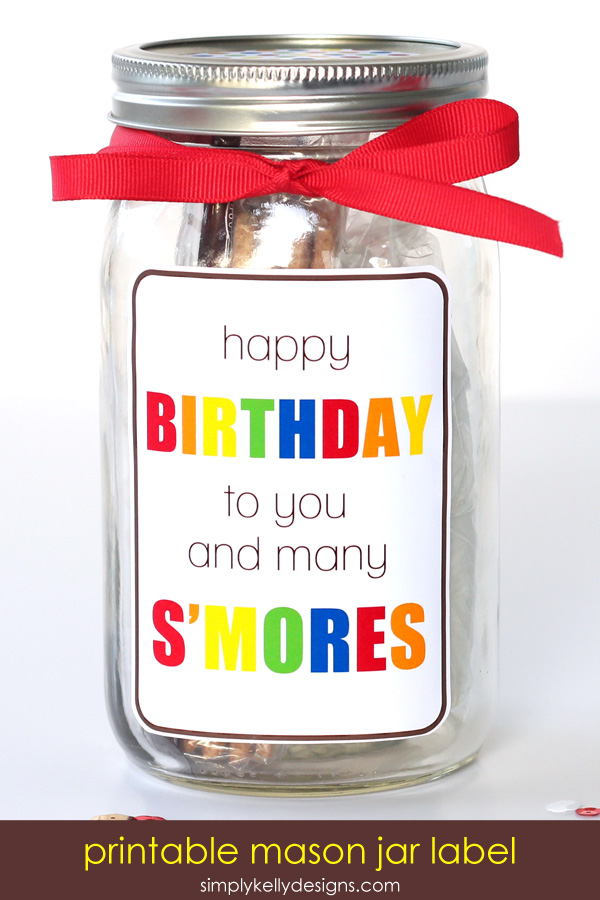 Birthday Smores In A Mason Jar Gift With Free Printable ...