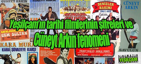 Yeşilçam'ın tarihi filmlerinin şifreleri ve Cüneyt Arkın fenomeni