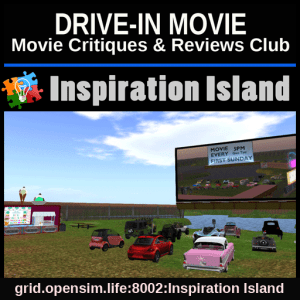 5pm PST Friends & Family Classic Movie Review Night on Inspiration Island on OpenSim.Life @ grid.opensim.life:8002:Inspiration Island