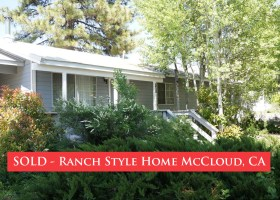 Northern California Ranch Homes for sale McCloud, CA 96057-SOLD