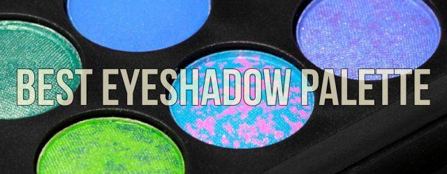Best Eyeshadow Palette