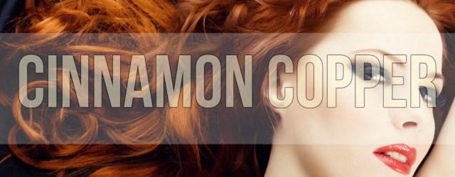Cinnamon Copper
