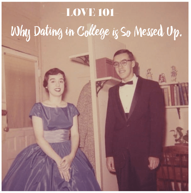 why is dating in college so hard