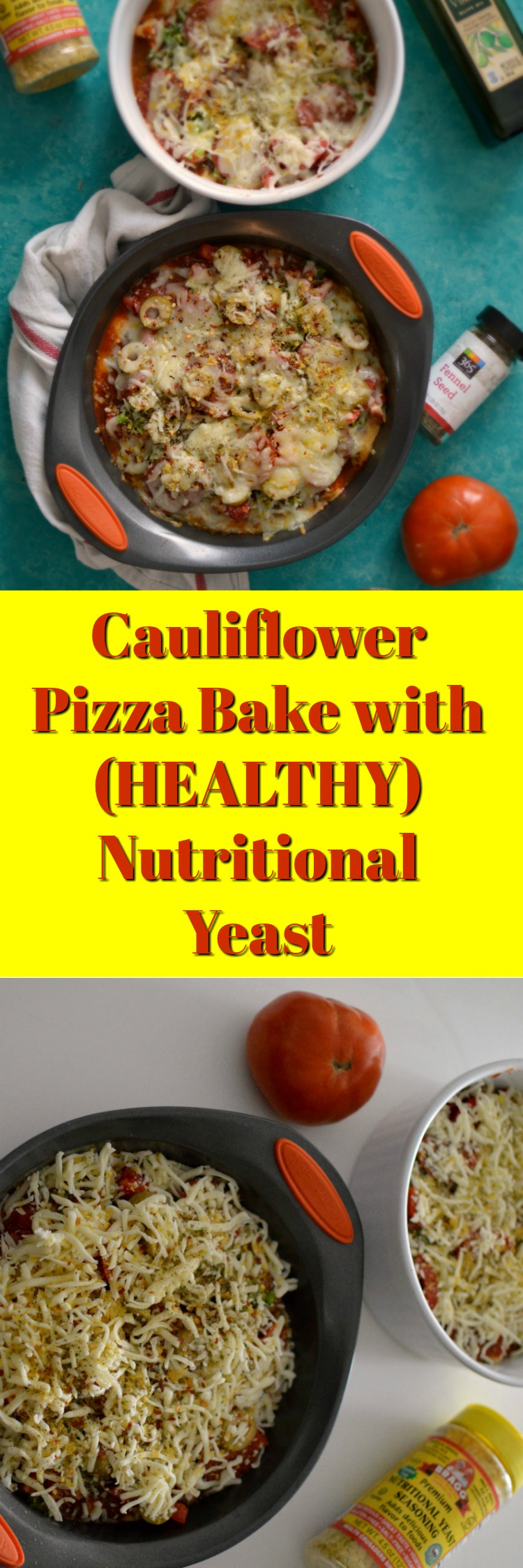 Oh, yes, all the pizza flavor minus the high carbs! You will LOVE thisClean Eating reduced fat <strong>Cauliflower Pizza Bake with (HEALTHY) Nutritional Yeast</strong>! A one pan simple saucy treat you can actually prepare in under 30 minutes for two. An AWESOME low carb lunch or dinner.
