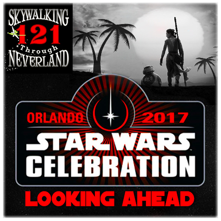 121: Star Wars Celebration Orlando – Looking Ahead