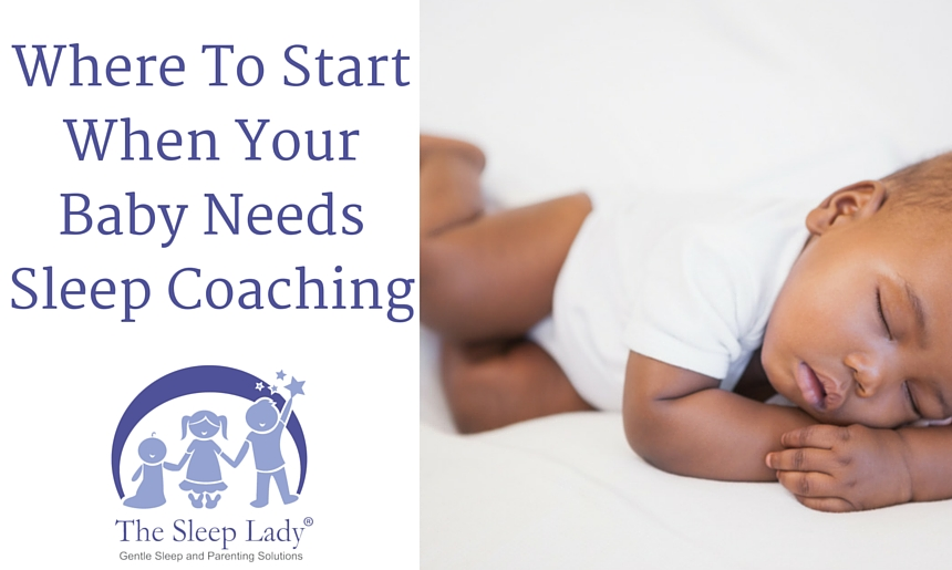 Where To Start When Your Baby Needs Sleep Coaching
