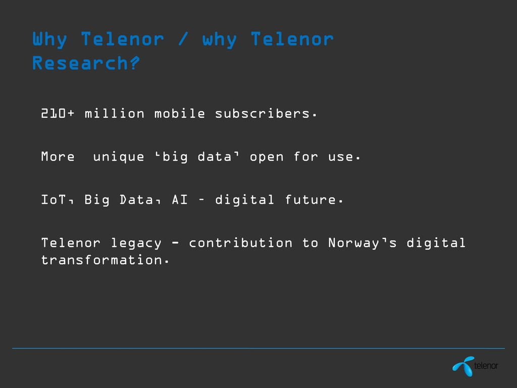 Telenor contribution to Digital Transformation of Norway   ppt download 21 Why