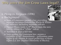 Smothery Why Segregation Civil Rights Ppt Download Why Was Homer Plessy Arrested Weegy Why Was Homer Plessy Arrested Quizlet