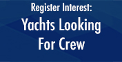 Register Interest- Yachts Looking For Crew