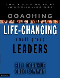 Coaching Life-Changing Small Group Leaders