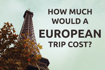 How much would a European trip cost?