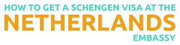 How to get a Schengen visa at the Netherlands embassy