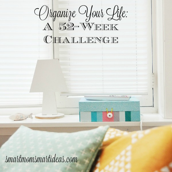 Organize Your Life in 52 Weeks