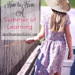 Make summer - a summer of learning. Try these fun activities to keep your children learning all summer.