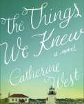 Review: The Things We Knew shows us the power of secrets to destroy us the healing power of the truth and forgiveness to heal us.