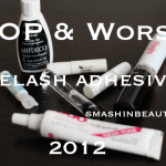 Top & Worst eyelash adhesives of 2012