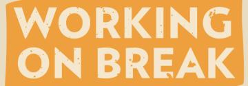 Working on Break