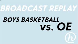 Harbinger Live Replay: Boys' Basketball vs. OE