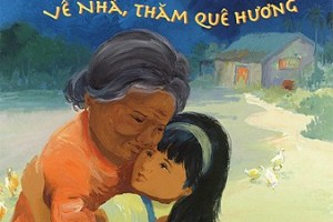 Going Home, Coming Home | Ve Nha, Tham Que Huong by Truong Tran, illustrated by Ann Phong