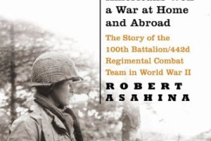 Just Americans: How Japanese Americans Won a War at Home and Abroad by Robert Asahina