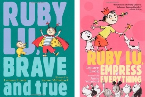 Ruby Lu, Brave and True and Ruby Lu, Empress of Everything by Lenore Look, illustrated by Anne Wilsdorf [in Bloomsbury Review]