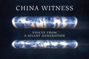 China Witness: Voices from a Silent Generation by Xinran, translated by Nicky Harman, Julia Lovell, and Esther Tyldesley