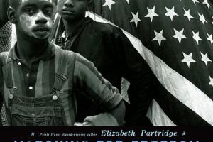 Marching for Freedom: Walk Together, Children, and Don't You Grow Weary by Elizabeth Partridge