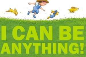 I Can Be Anything! by Jerry Spinelli, illustrated by Jimmy Liao
