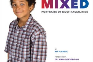 MIXED: Portraits of Multicultural America by Kip Fulbeck, foreword by Dr. Maya Soetoro-Ng, afterword by Cher