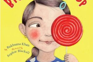 The Big Red Lollipop by Rukhsana Khan, illustrated by Sophie Blackall