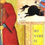 My Name is Red by Orhan Pamuk, translated by Erdağ M. Göknar