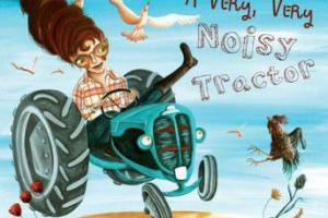 A Very, Very Noisy Tractor by Mar Pavón, illustrated by Nívola Uyá, translated by Jon Brokenbrow