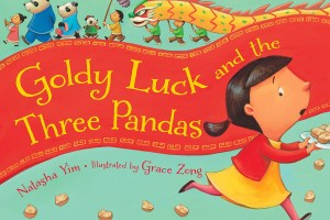 Goldy Luck and the Three Pandas by Natasha Yim, illustrated by Grace Zong