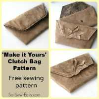 'Make it Yours' One Piece Clutch Bag Pattern and SEWING CONTEST