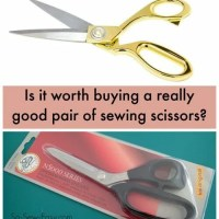Tool tips - budget or quality? Sewing scissors