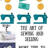 The Art of Sewing and Selling: More Tips to Help You Start