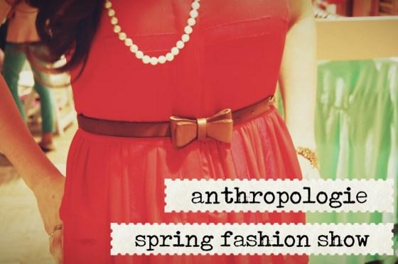 anthropologie spring fashion show