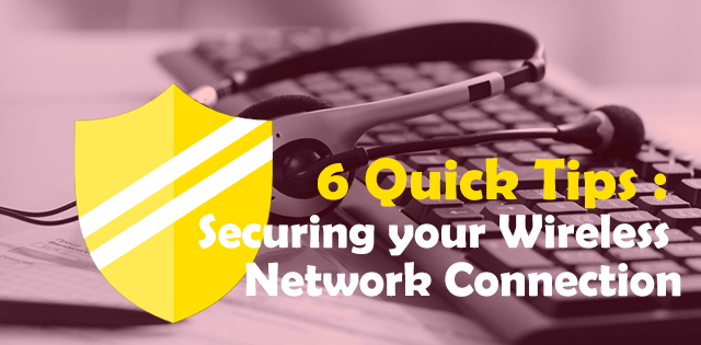 6-Quick-Tips-Securing-your-Wireless-Network-Connection