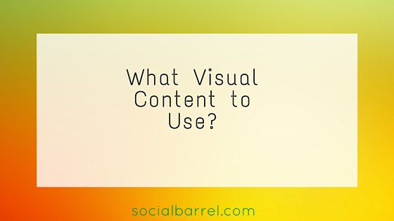 What Visual Content You Can Use for Social Media Marketing?